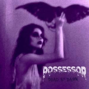 Dead By Dawn - Possessor